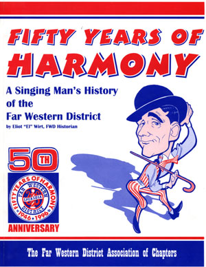 Front Cover: Fifty Years of Harmony: A Singing Man's History of the Far Western District
